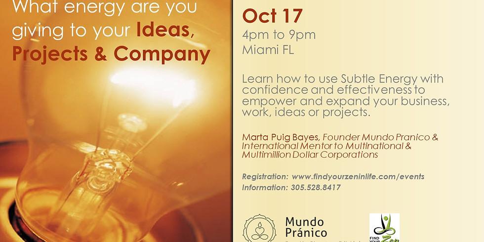 Subtle Energy of Projects, Ideas and Businesses / La Energia Sutil en las Ideas, Proyectors y Empresas