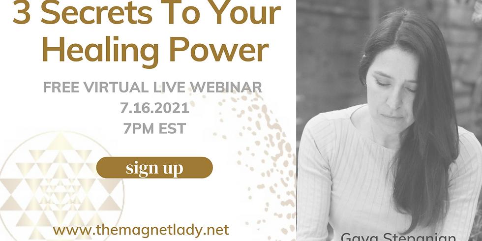 3 Secrets to Your Healing Power