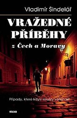 Vražedné příběhy z Čech a Moravy