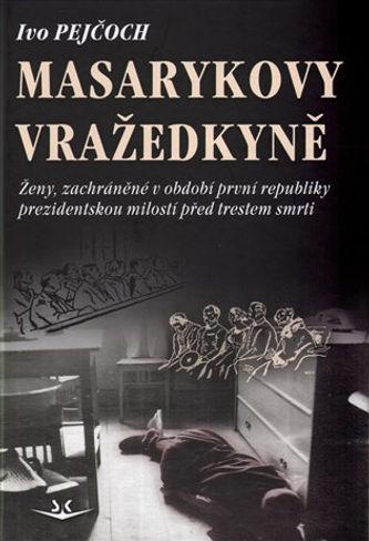 Masarykovy vražedkyně - I. Pejčoch.jpg