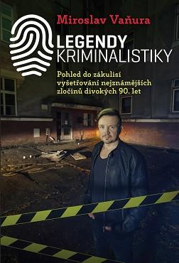 Legendy kriminalistiky - M. Vaňura