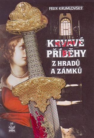 Krvavé příběhy z hradů a zámků - F. Krum