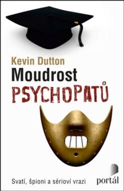 Moudrost_psychopatů_-_Kevin_Dutton