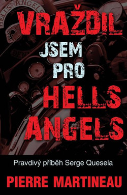Vraždil jsem pro Hells Angels - P. Martineau