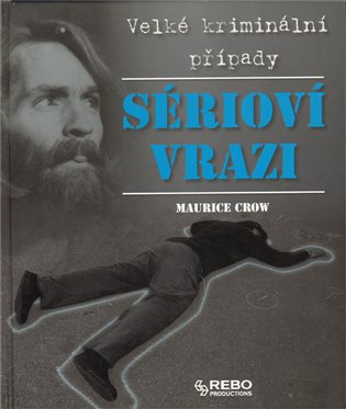 Sérioví vrazi- Maurice Crow