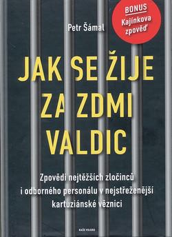 Jak se žije za zdmi Valdic - P. Šámal