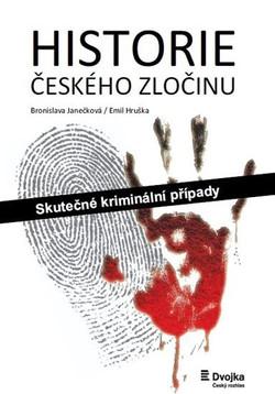 Historie českého zločinu - B. Janečková, E. Hruška
