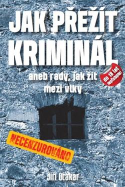 Jak přežít kriminál - J. Otakar