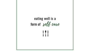 Eating Well is Self-Care