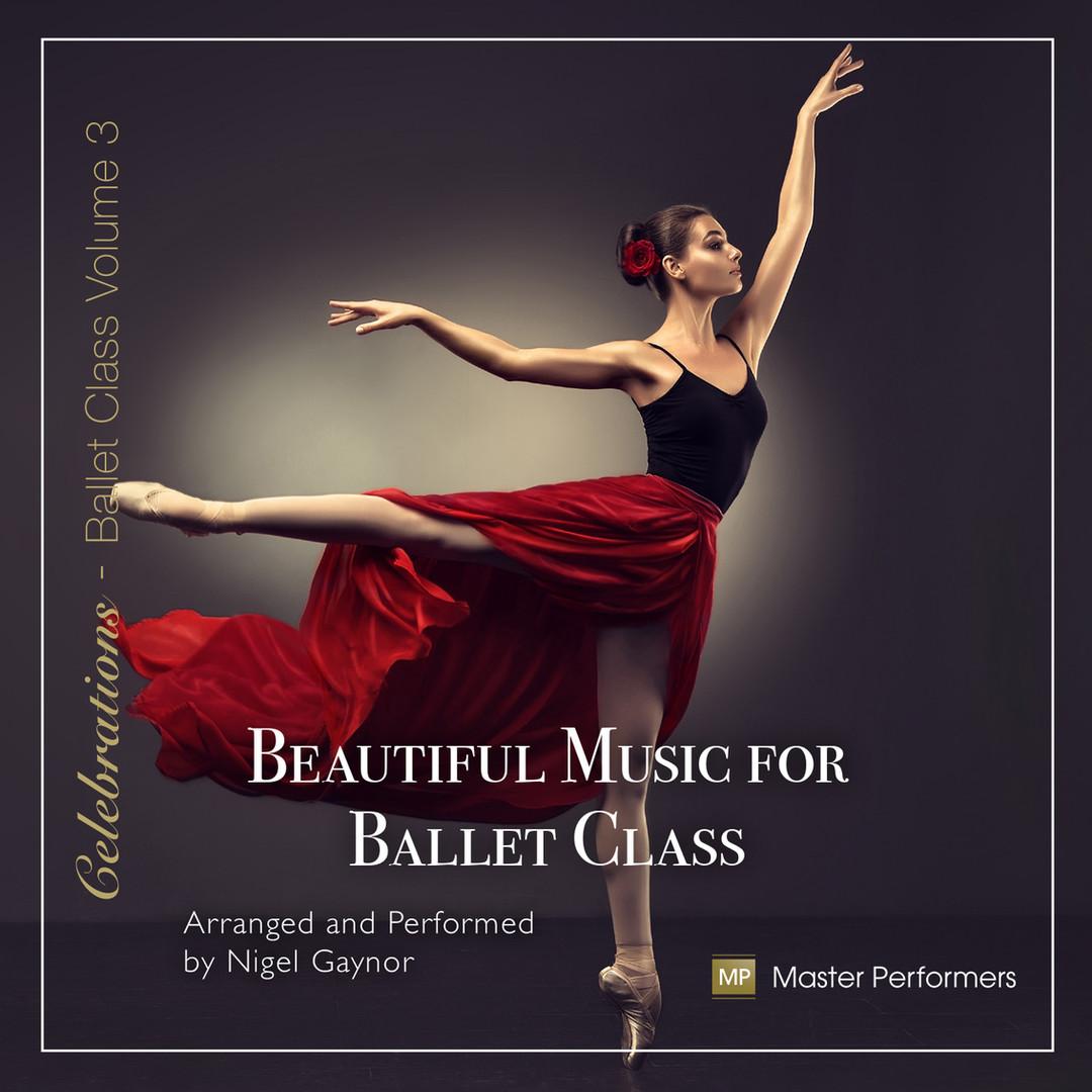 Beautiful Music for Ballet Class Vol 3