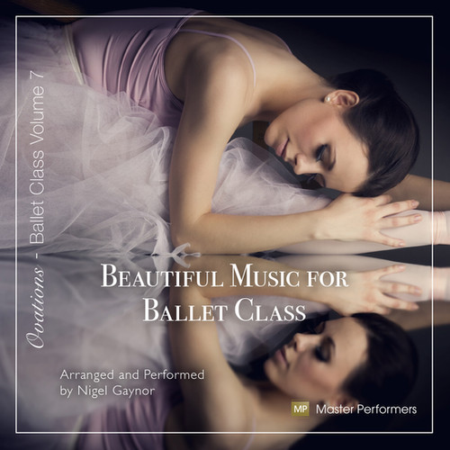 Beautiful Music for Ballet Class Vol 7