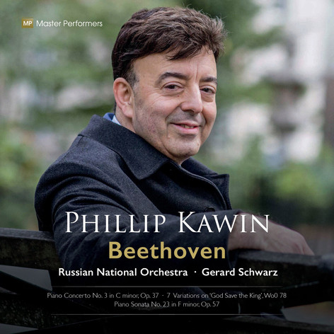 MP 20 001 Phillip Kawin: BEETHOVEN  Piano Concerto No. 3 in C minor, Op.37   7 Variations on 'God Save The King', Wo0 78   Piano Sonata No. 23 in F minor, Op.57