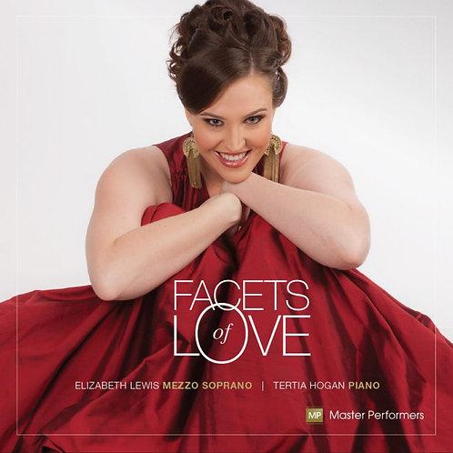Elizabeth Lewis, mezzo soprano Tertia Hogan, piano FACETS OF LOVE