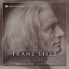 Natasha Vlassenko & Oleg Stepanov- Franz Liszt 200 Years