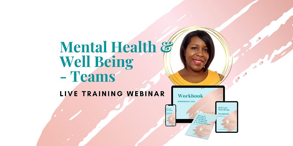 Mental Health & Well Being - TEAMS