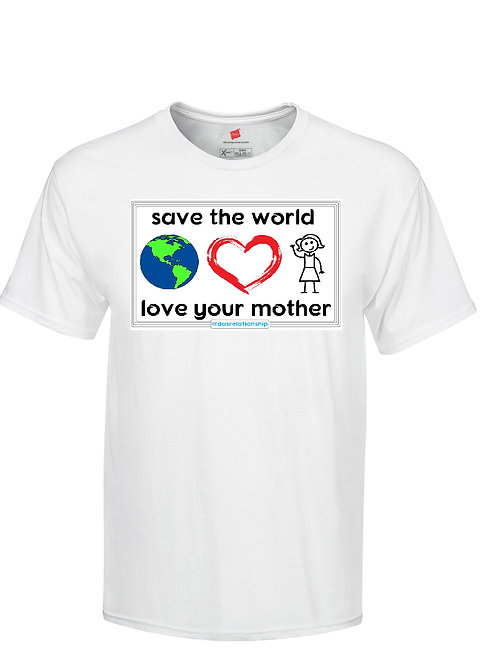 Save The World, Love Your Mother