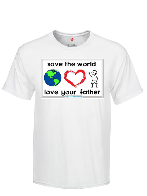 Save The World, Love Your Father