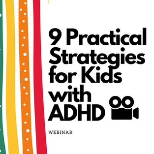 9 Practical Strategies for Kids with ADHD