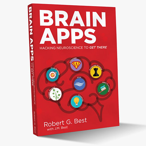 Brain Apps: Hacking Neuroscience To Get There, Paperback