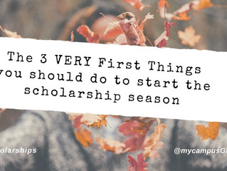 The 3 VERY FIRST things you should do to start the scholarship season (they might not be what you th