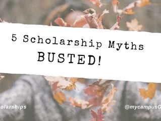 5 scholarship myths BUSTED