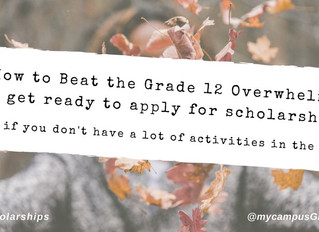 """How to beat the """"Grade 12 Overwhelm"""" and get ready to apply for scholarships (even if you"""