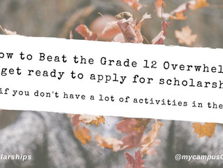 "How to beat the ""Grade 12 Overwhelm"" and get ready to apply for scholarships (even if you"