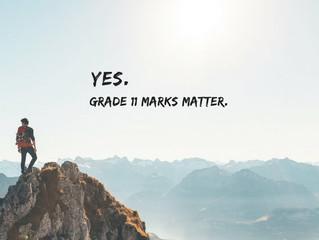 Yes, Grade 11 Marks Matter