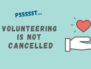 Volunteering is not cancelled