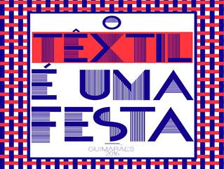 Têxtil é uma Festa a 7 de julho no Instituto de Design