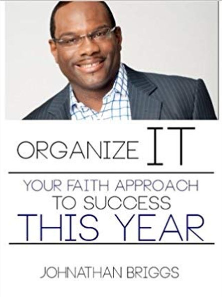 Organize It: Your Faith Approach to Success This Year
