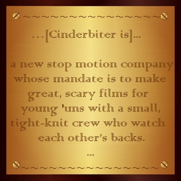 """La description de cette image est écrite dessus ! Si vous aimez les échos, sachez qu'y est """"gravé"""" : ...[Cinderbiter is] a new stop motion company whose mandate is to make great, scary films for young'uns with a small, tight-knit crew who watch each other's backs..."""". Si, si ! C'est marqué ! Et c'est Henry Selick lui-même qui a utilisé ces termes pour décrire sa jeune société !"""