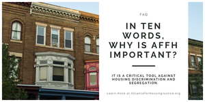 Image of brick buildings. Text: In ten words, why is AFFH important? It is a critical tool against housing discrimination and segregation. Learn more at AllianceForHousingJustice.org