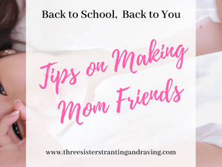 Back to School, Back to You - Making Mom Friends