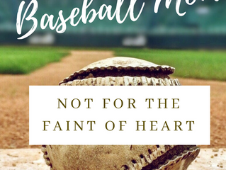 Becoming a Baseball Mom... Not for the Faint of Heart