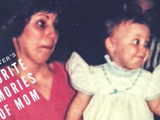 The Sister's Favorite Memories of Mom