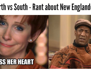 North vs South - Rant about New Englanders