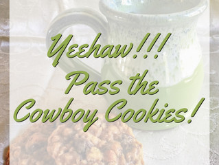 YeeHaw! Pass the Cowboy Cookies!