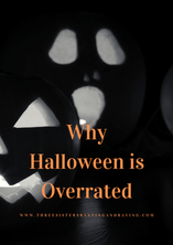 Why Halloween is Overrated