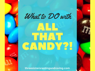 What To Do With All That Candy?
