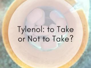 Tylenol: to Take or Not to Take?