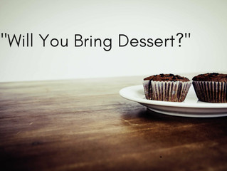 """Will You Bring Dessert?"" - Quick Desserts"