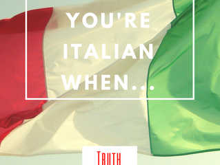 You know You're Italian When…