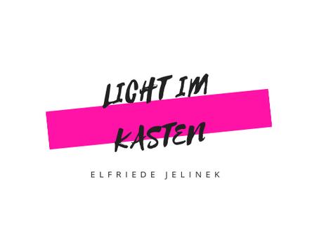Licht Im Kasten von Elfriede Jelinek goes CHINA