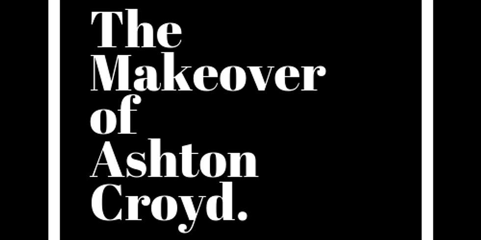 The Makeover of Ashton Croyd