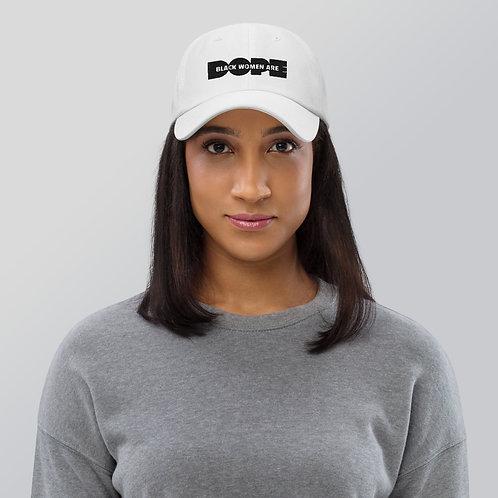 """Black Women Are Dope"" Dad hat (white)"