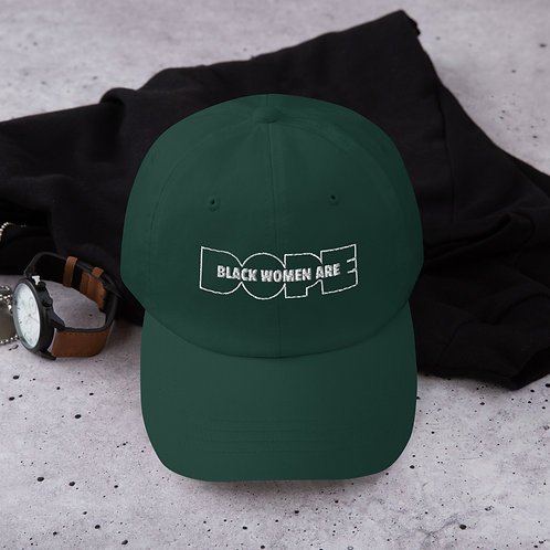 """""""Black Women Are Dope"""" Dad hat (Assorted Colors)"""