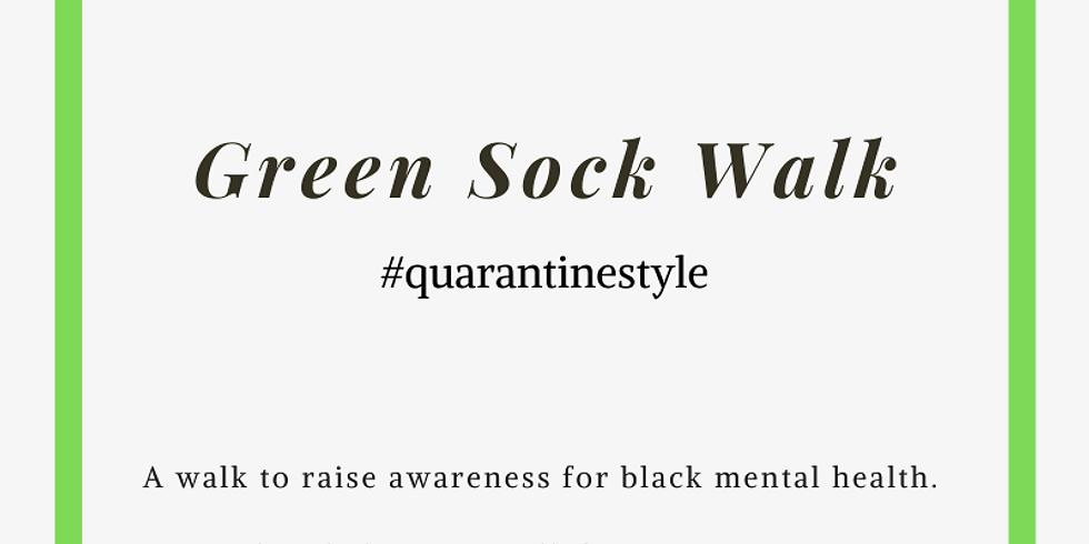 Green Sock Walk #Quarantine Style