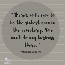 #WiseWords from Colonel Sanders ...
