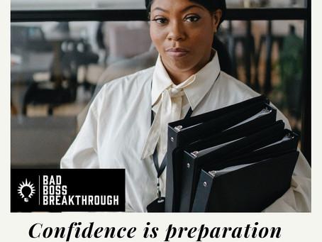Be Prepared. Be Confident